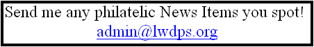 Send me any philatelic News Items you spot!