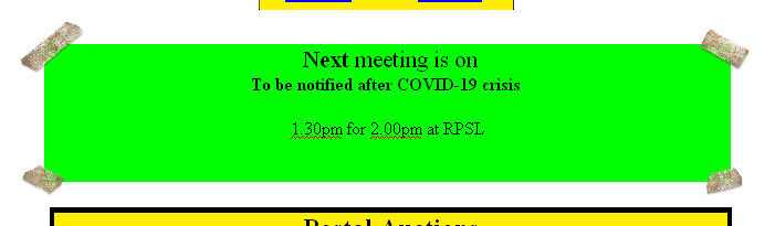 Next meeting is on To be notified after COVID-19 crisis  1.30pm for 2.00pm at RPSL